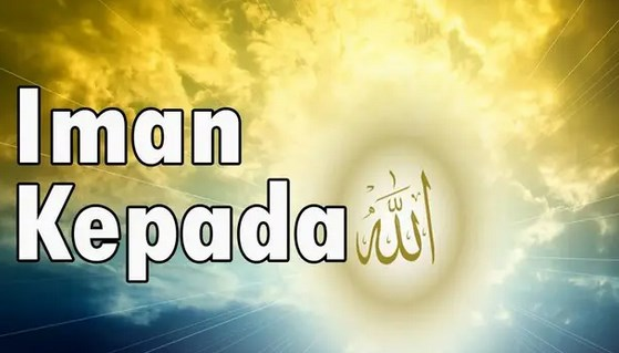 Rukun-Iman-Yang-Pertama,-Iman-Kepada-Allah,-Pengertian,-Fungsi,-Ciri-dan-Dalil-Naqli